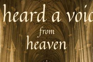 I heard a voice from heaven – Chorkonzert